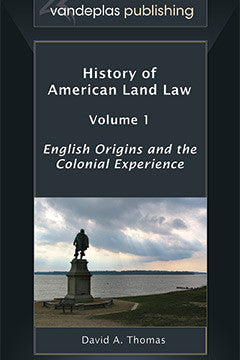 HISTORY OF AMERICAN LAND LAW (2 Volume set)