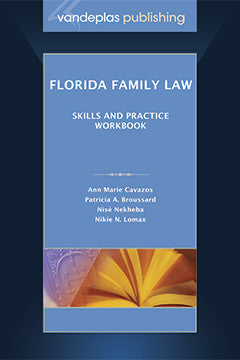 FLORIDA FAMILY LAW: SKILLS AND PRACTICE WORKBOOK