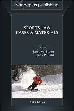 SPORTS LAW: CASES & MATERIALS, THIRD EDITION