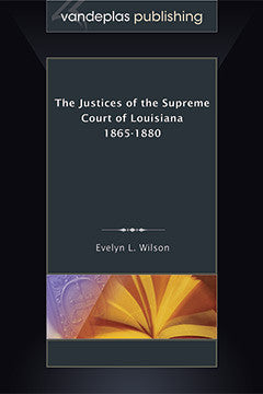 THE JUSTICES OF THE SUPREME COURT OF LOUISIANA 1865-1880