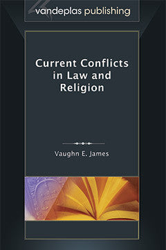 CURRENT CONFLICTS IN LAW AND RELIGION