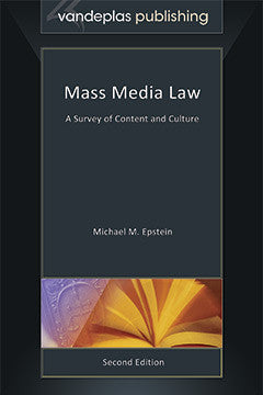 MASS MEDIA LAW - A SURVEY OF CONTENT AND CULTURE - Second Edition