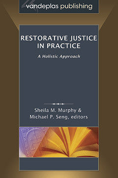 RESTORATIVE JUSTICE IN PRACTICE: A HOLISTIC APPROACH