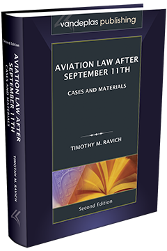 AVIATION LAW AFTER SEPTEMBER 11TH, SECOND EDITION
