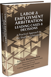 LABOR & EMPLOYMENT ARBITRATION: LEADING CASES & DECISIONS. A PRACTICAL APPROACH TO THE STUDY OF ARBITRATION