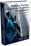 FEDERAL INCOME TAXATION OF BUSINESS ENTERPRISES: CASES, STATUTES, RULINGS, 5TH. EDITION 2019