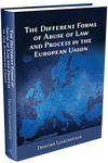 THE DIFFERENT FORMS OF ABUSE OF LAW AND PROCESS IN THE EUROPEAN UNION