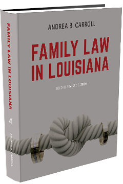 FAMILY LAW IN LOUISIANA - SECOND EDITION
