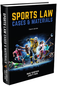 SPORTS LAW: CASES AND MATERIALS, Fourth Edition