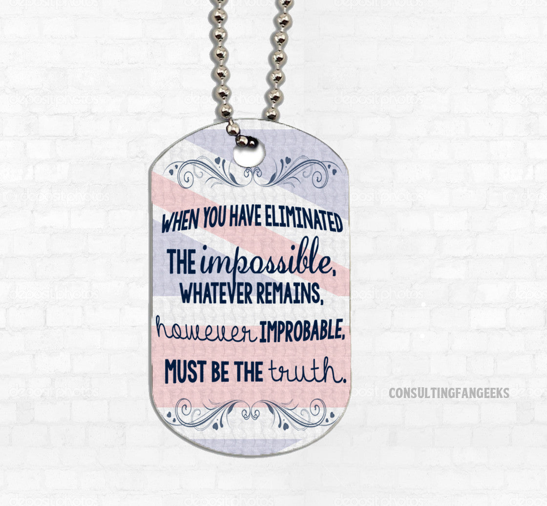 """The Impossible"" Metal Dog Tag - Consulting Fangeeks"