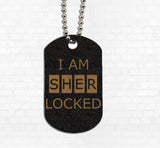 """I Am Sherlocked"" Metal Dog Tag - Consulting Fangeeks"