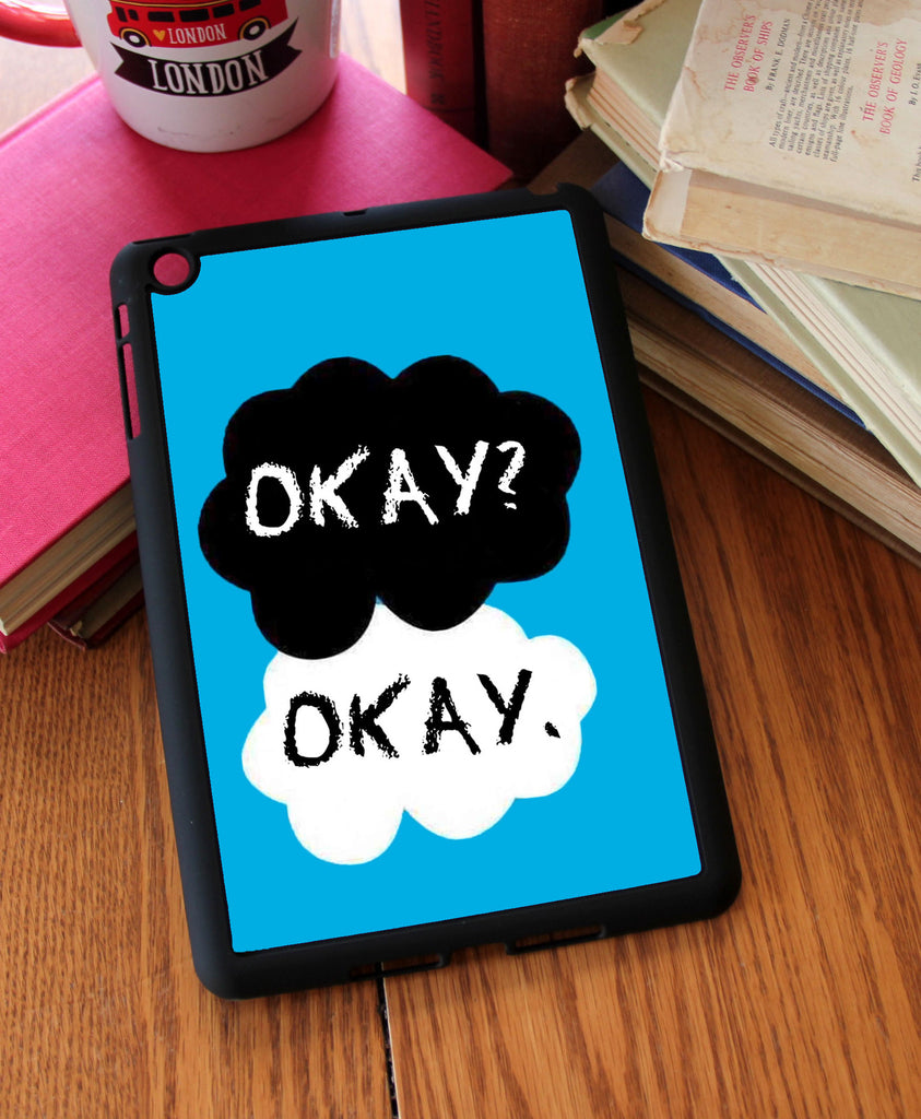 """Okay? Okay.""  iPad 2,3,4, iPad Mini, Kindle Fire Case"