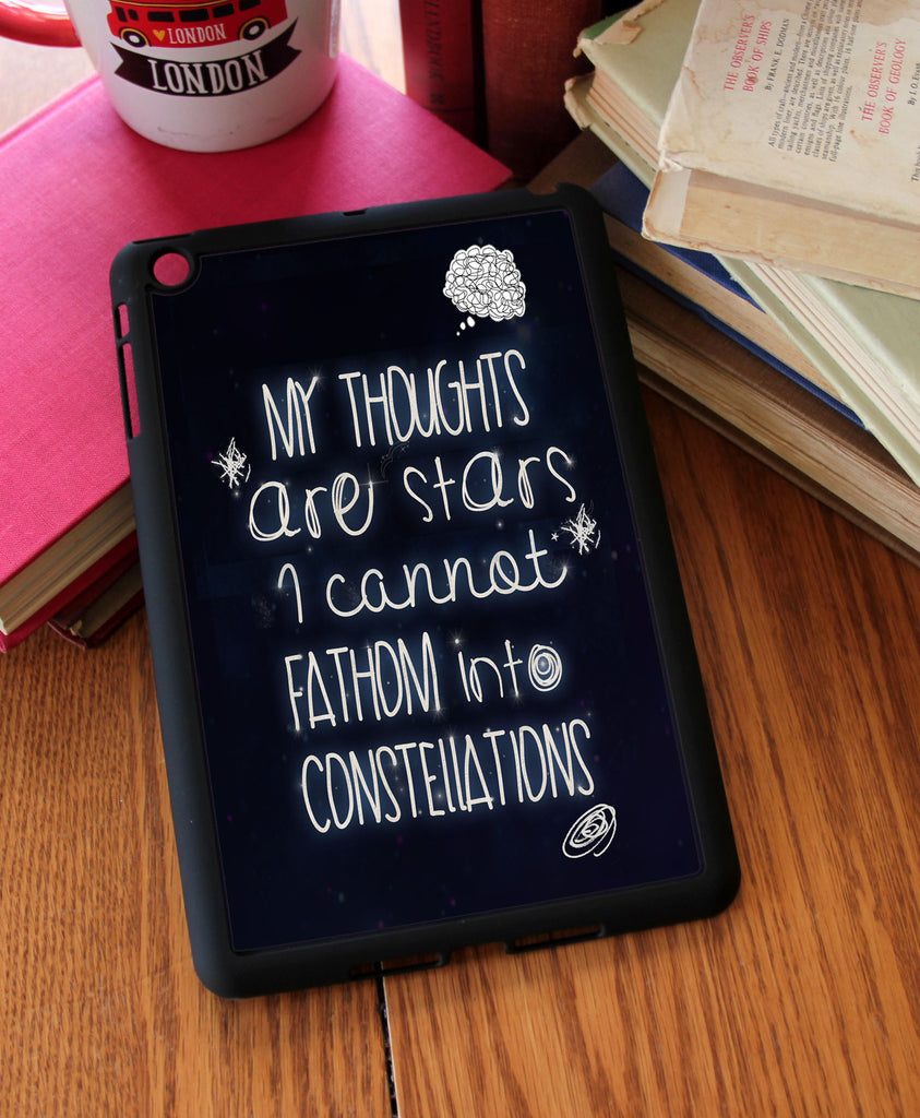 """My Thoughts Are Stars""  iPad 2,3,4, iPad Mini, Kindle Fire Case"