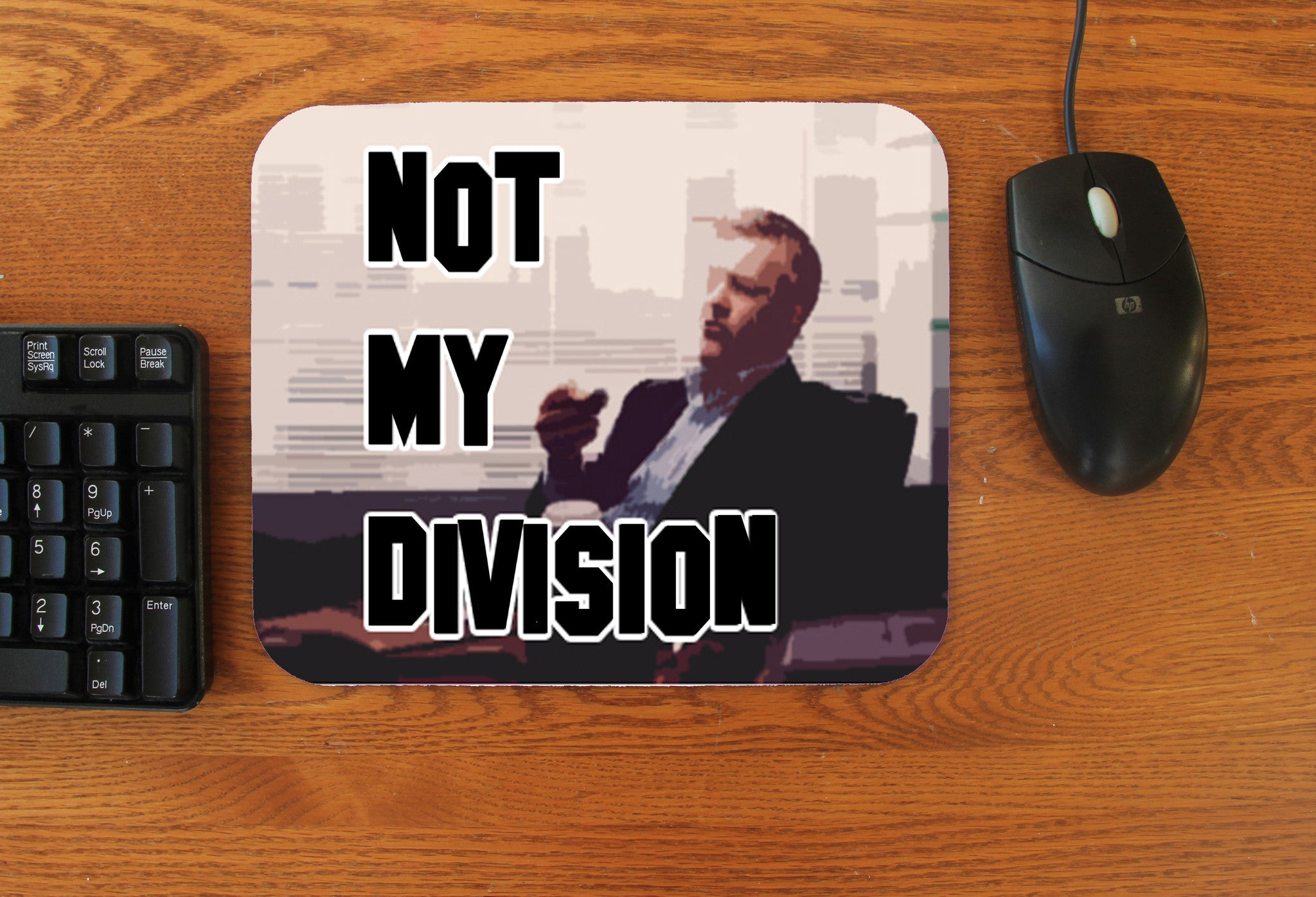 """Not My Division"" Mousepad - Consulting Fangeeks"