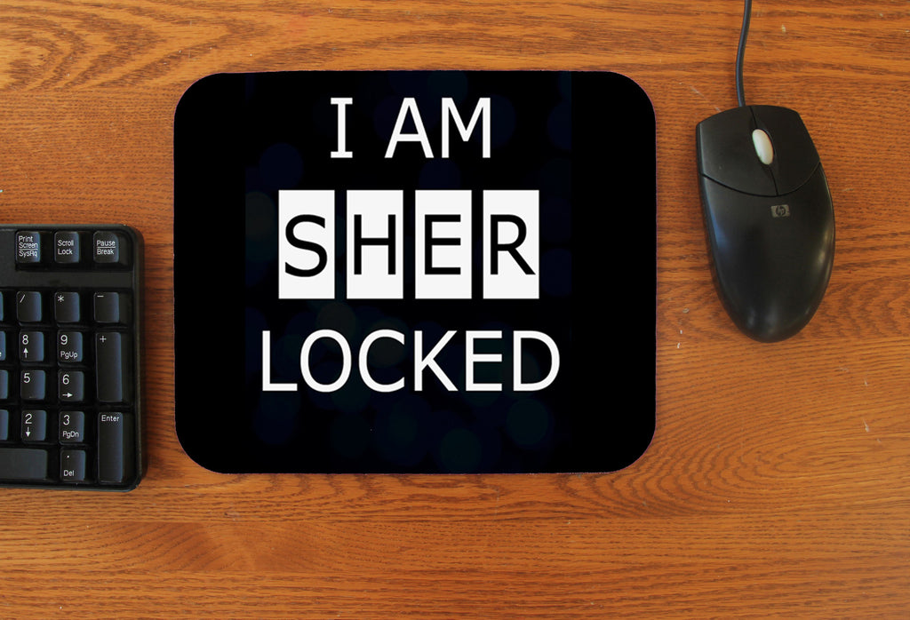 """I Am SHERlocked"" Mousepad"