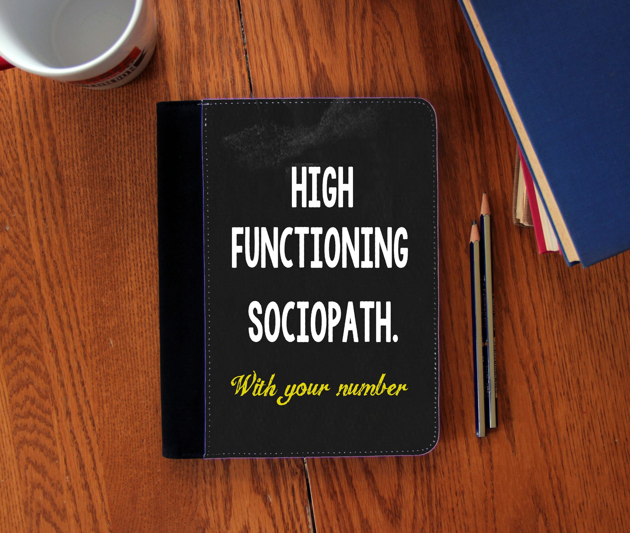 """High Functioning Sociopath"" Faux Suede Notebook 3 Sizes! - Consulting Fangeeks - 1"