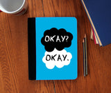 """Okay? Okay."" Faux Suede Notebook 3 Sizes! - Consulting Fangeeks - 1"