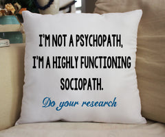 """Highly Functioning Sociopath"" 14x14 Pillow - Consulting Fangeeks"
