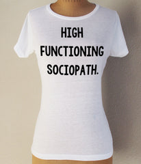 """High Functioning Sociopath"" Short Sleeved T-Shirt - Consulting Fangeeks"