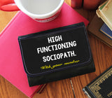 """Highly Functioning Sociopath"" Wallet - Consulting Fangeeks - 1"