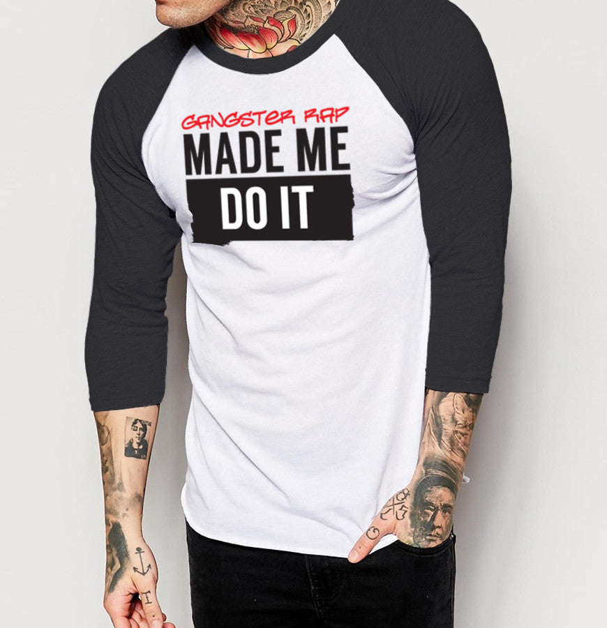 Gangster Rap Made Me Do It - Mens 3/4 Sleeve Raglan Shirt - Ink and Iron co.