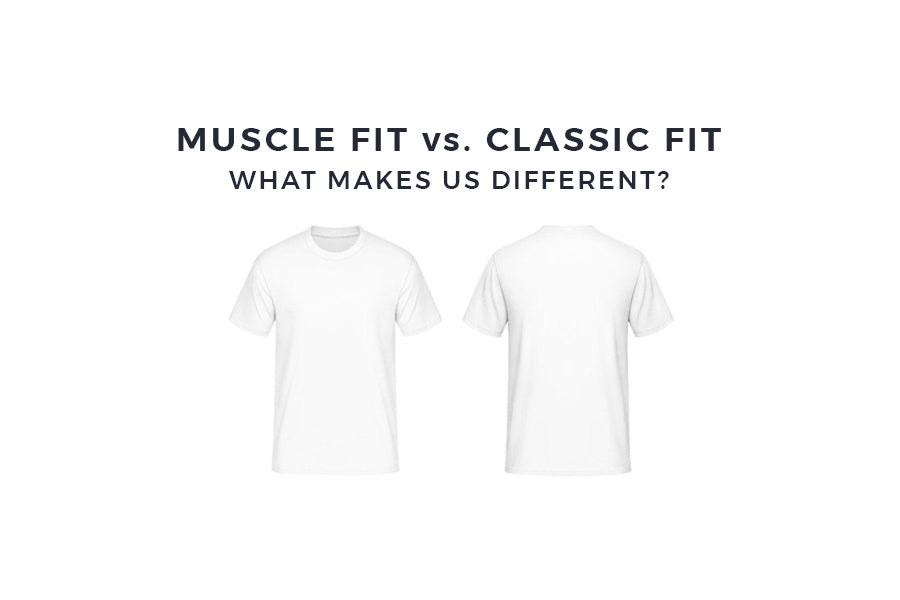 7b2ec9a4 Muscle Fit vs. Classic Fit - What makes us different? – Muscle Fit Basics