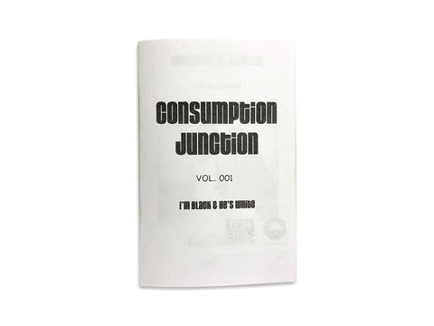 Consumption Junction Zine