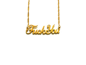 "Gold ""Fuck You"" Nameplate Necklace"
