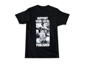"Photo of a black t-shirt with a black and white photo of a woman holding a gun and text ""Support Your Local Publisher"""