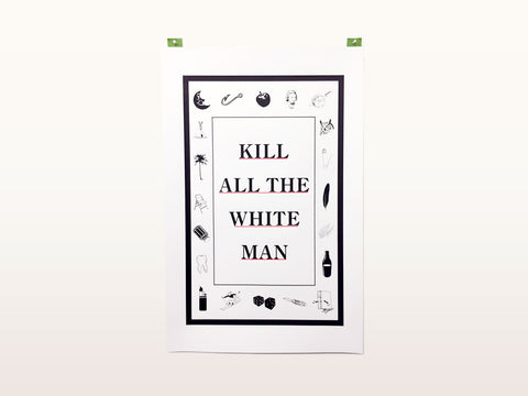 kill_all_the_white_man_print