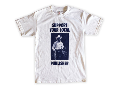 Support Your Local Publisher Tee