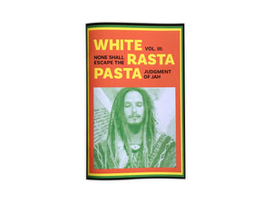 White Rasta Pasta Vol. III: None Shall Escape The Judgment Of Jah Zine