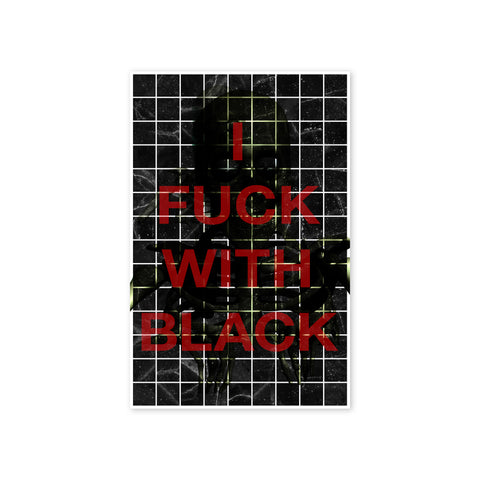"""I Fuck With ?"" Print"