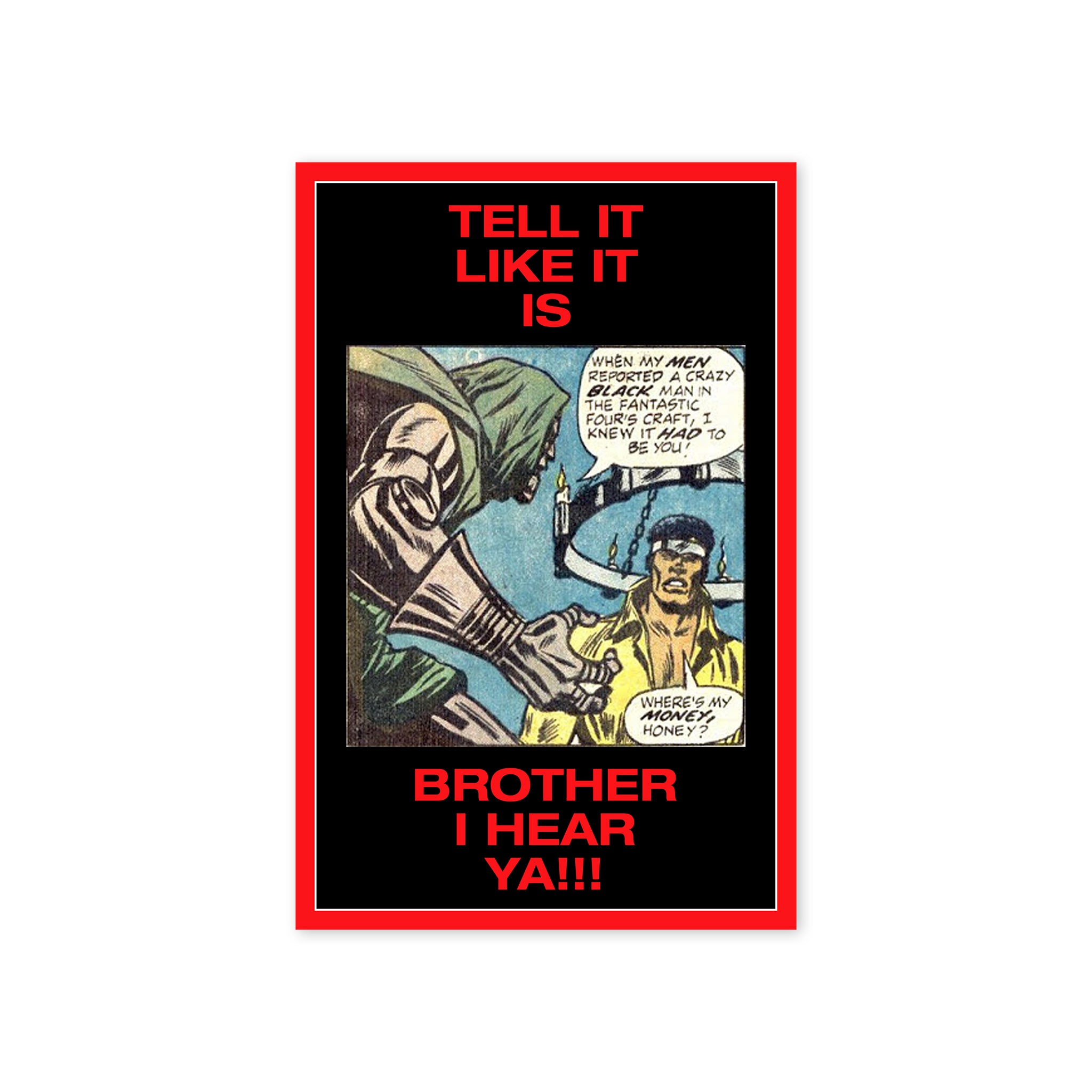 """Tell It Like It Is Brother"" Print"