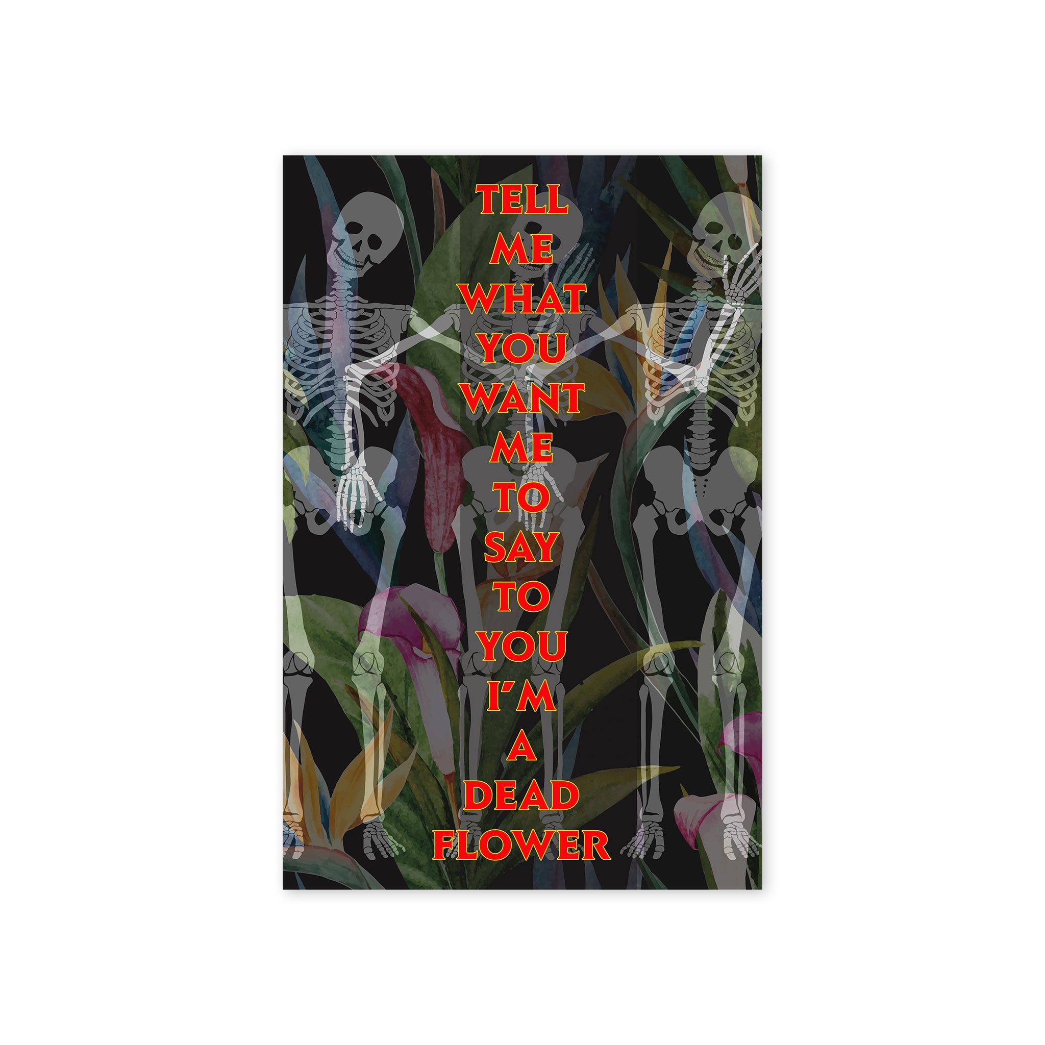 """Dead Flowers Over My Body"" Print"
