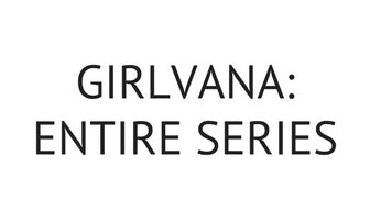 Girlvana: Entire Series