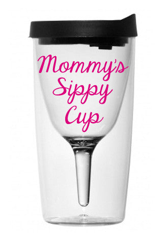 Mommy's Sippy Cup -- Wine Tumbler
