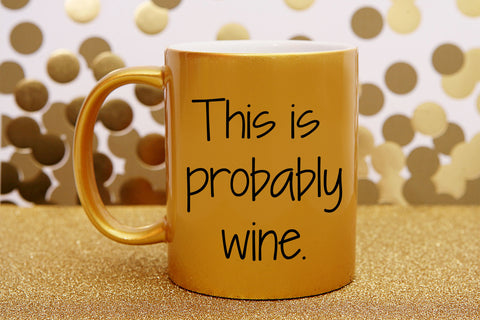 This is Probably Wine Mug