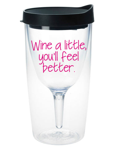 Wine a Little, You'll Feel Better -- Wine Tumbler