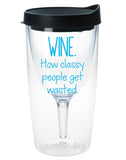 How Classy People Get Wasted -- Wine Tumbler