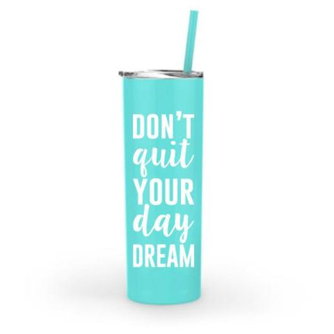 "Inspirational thermal mug with lid and straw, ""Don't Quit Your Daydream"""