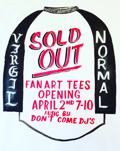 Sold Out! Fan Art T-shirt Opening Reception