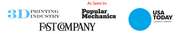 As Seen In: Popular Mechanics, USA Today, FastCompany and 3D Printing Industry