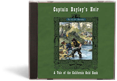 Captain Bayley's Heir: A Tale of the California Gold Mines - Audio Book