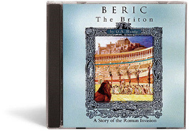 Beric The Briton: A Story of the Roman Invasion - Audio Book