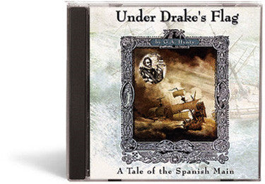 Under Drake's Flag: A Tale of the Spanish Main - Audio Book