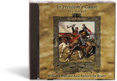 In Freedom's Cause: A Story of Wallace and Bruce  - Audio Book