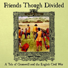 Friends though Divided: A Tale of Cromwell and the English Civil War - Audio Book