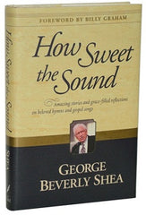 How Sweet the Sound by George Beverly Shea