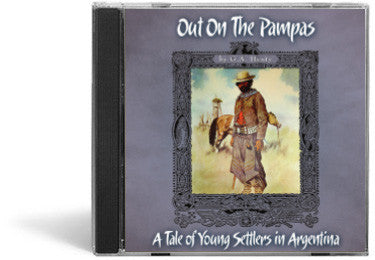 Out on the Pampas: A Tale of Young Settlers in Argentina - Audio Book